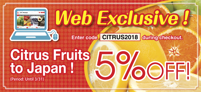 [Web Exclusive] 5% Off Citrus Fruits to Japan!